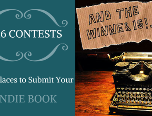Self-Publishing Contests in 2016: Where Should You Submit Your Indie Book?
