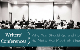 Writers' Conferences: Why You Should Go and How to Make the Most of Them