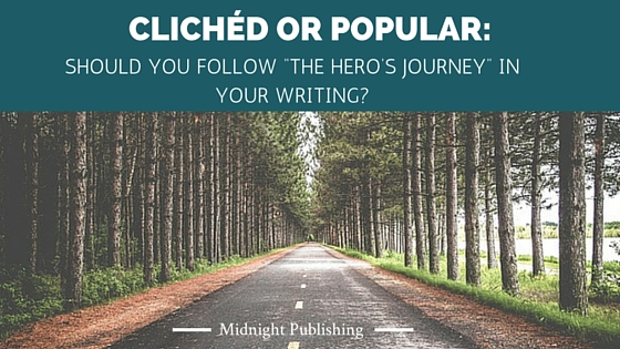 """Clichéd or Popular - Should You Follow """"The Hero's Journey"""" in Your Writing"""