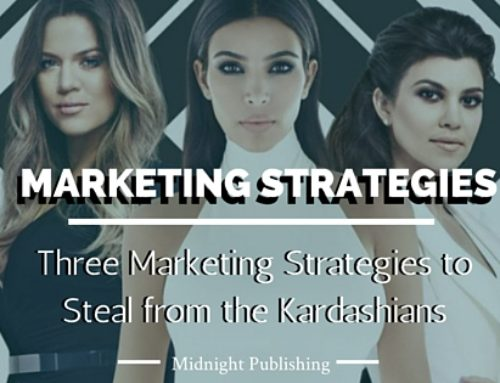 Three Marketing Strategies to Steal from the Kardashians