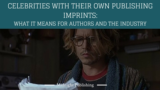 Celebrities with Their Own Publishing Imprints What it Means for Authors and the Industry