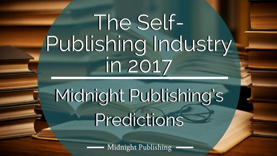 Midnight Publishing's Predictions for the Self-Publishing Industry in 2017