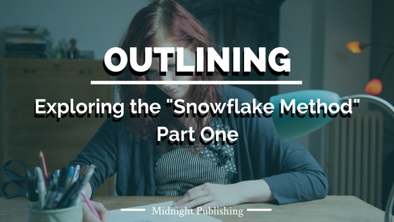 "Exploring the "" Snowflake Method "" of Outlining: Part One"