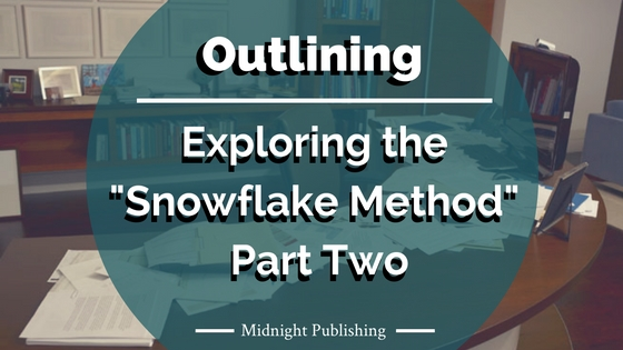 "Exploring the "" Snowflake Method "" of Outlining: Part Two"