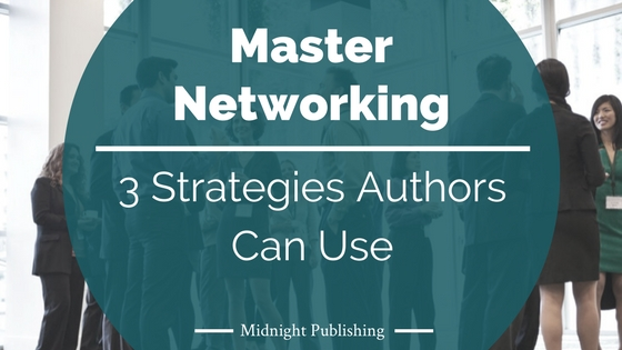 3 Strategies Authors Can Use to Master Networking