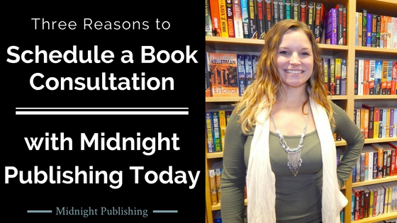 Three Reasons to Schedule a Book Consultation with Midnight Publishing Today
