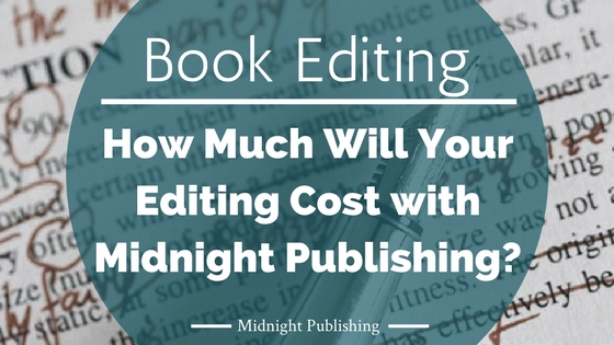 How Much Will Your Editing Cost with Midnight Publishing