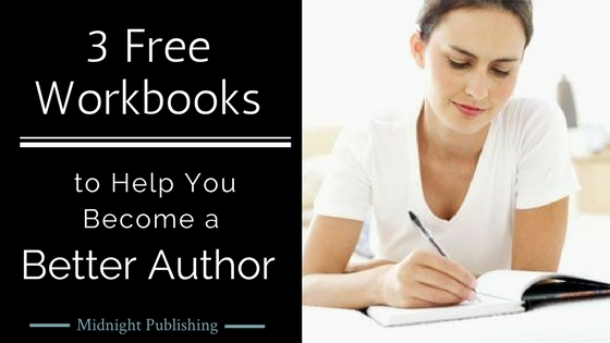 3 Free Workbooks to Help You Become a Better Author