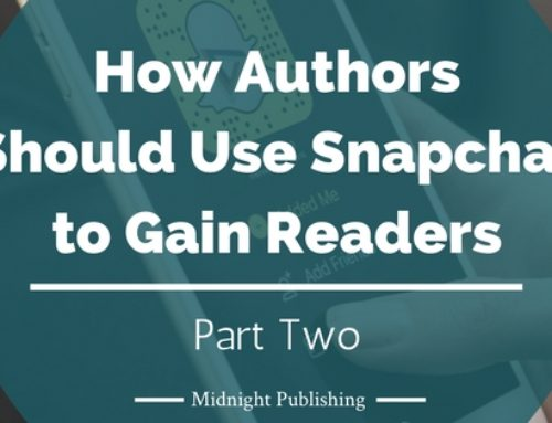 How Authors Should Use Snapchat to Gain Readers: Part Two
