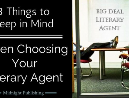3 Things to Keep in Mind When Choosing Your Literary Agent