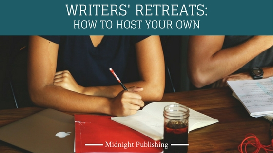 Writer's Retreats How to Host Your Own