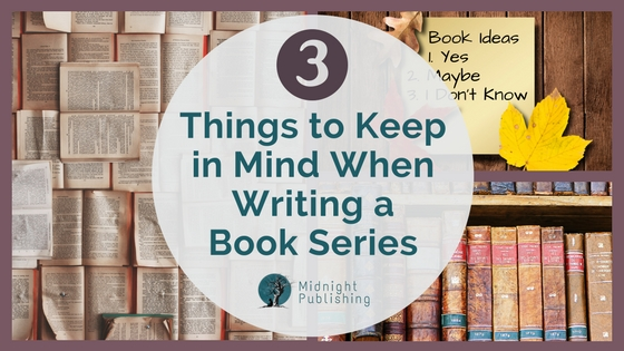 3 Things to Keep in Mind When Writing a Book Series