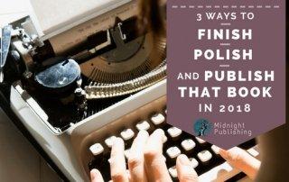 finish, polish, and publish that book