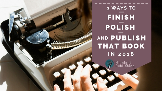 finish, polish, and publish that book