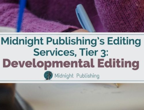 Midnight Publishing's Editing Services, Tier 3: Developmental Editing