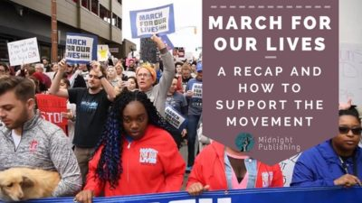 March For Our Lives - A Recap and How to Support the Movement