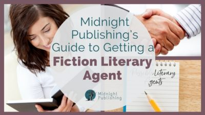 Midnight Publishing's Guide to Getting a Fiction Literary Agent