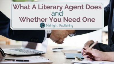 What A Literary Agent Does and Whether You Need One