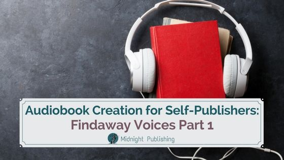 Audiobook Creation for Self-Publishers - Findaway Voices Part 1