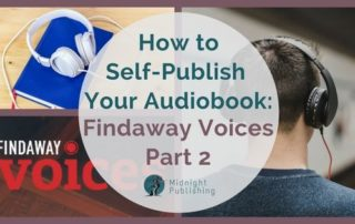 How to Self-Publish Your Audiobook - Findaway Voices Part 2