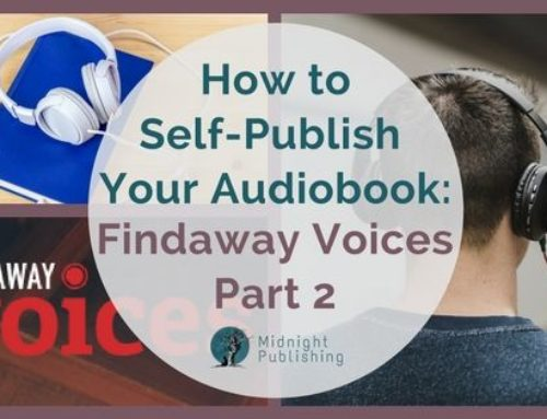 How to Self-Publish Your Audiobook: Findaway Voices Part 2