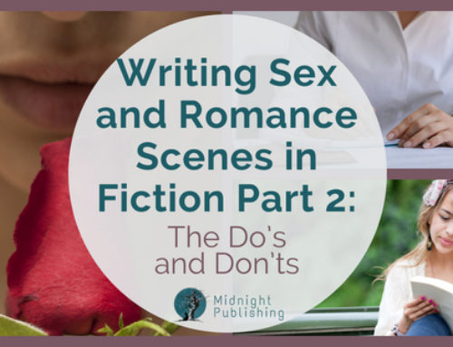 Writing Sex and Romance Scenes in Fiction Part 2: The Do's and Don'ts
