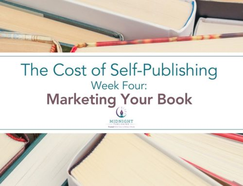The Cost of Self-Publishing Week 4: Marketing Your Book