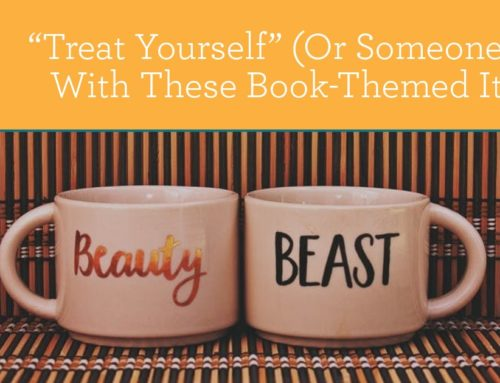 """Treat Yourself"" (Or Someone Else) With These Book-Themed Items"