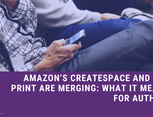 Amazon's CreateSpace and KDP Print are Merging: What It Means for Authors