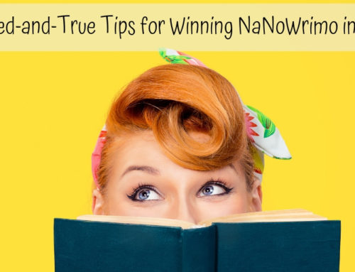 3 Tried-and-True Tips for Winning NaNoWrimo in 2018