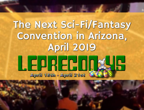 The Next Sci-Fi/Fantasy Convention in Arizona, April 2019: LepreCon 45