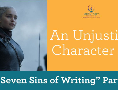 """The Seven Sins of Writing"" Part One: An Unjustified Character Arc"
