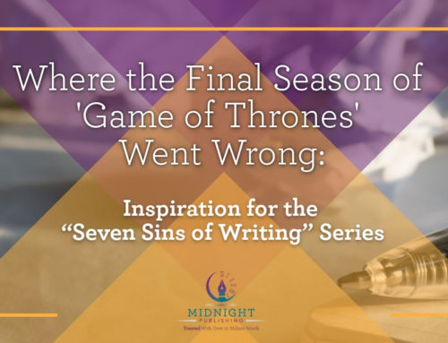 "Where the Final Season of 'Game of Thrones' Went Wrong: Inspiration for the ""Seven Sins of Writing"" Series"