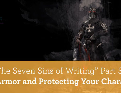 """The Seven Sins of Writing"" Part Six: Plot Armor and Protecting Your Characters"