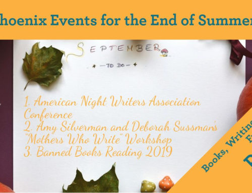 Phoenix Events for the End of Summer 2019 Part 2: Books, Writing, and Local Fun
