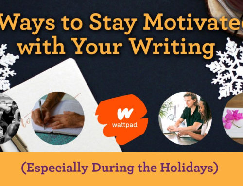 5 Ways to Stay Motivated with Your Writing (Especially During the Holidays)