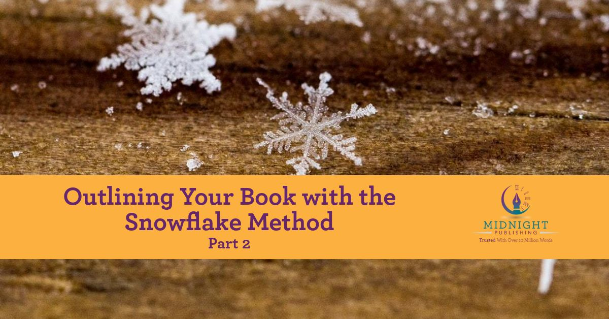 Outlining Your Book Using the Snowflake Method: Part 2