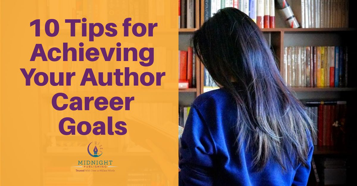 10 Tips for Achieving Your Author Career Goals