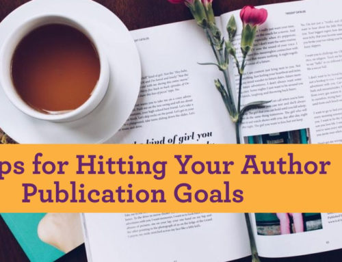 10 Tips for Hitting Your Author Publication Goals