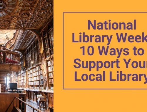 National Library Week: 10 Ways to Support Your Local Library